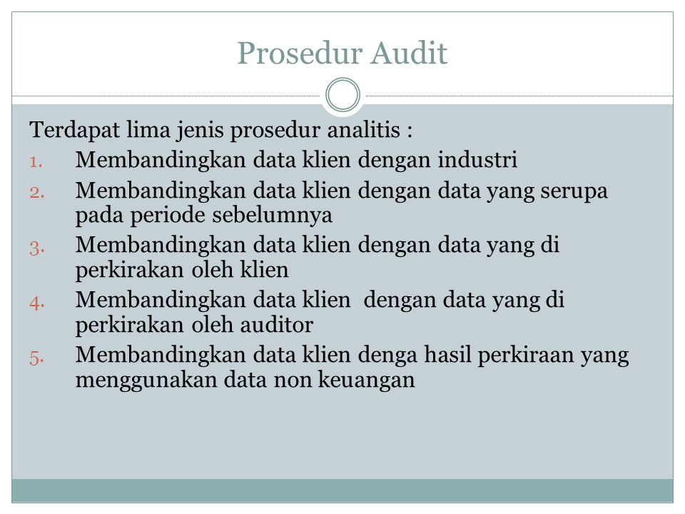 Prosedur Audit Terdapat lima jenis prosedur analitis :