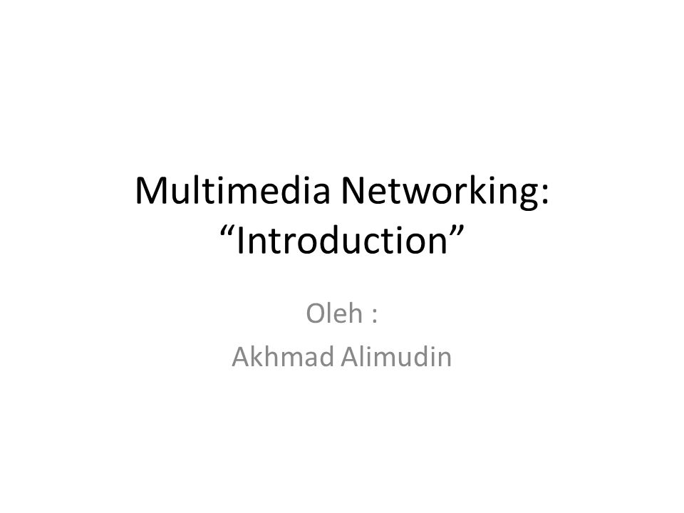 Multimedia Networking: Introduction