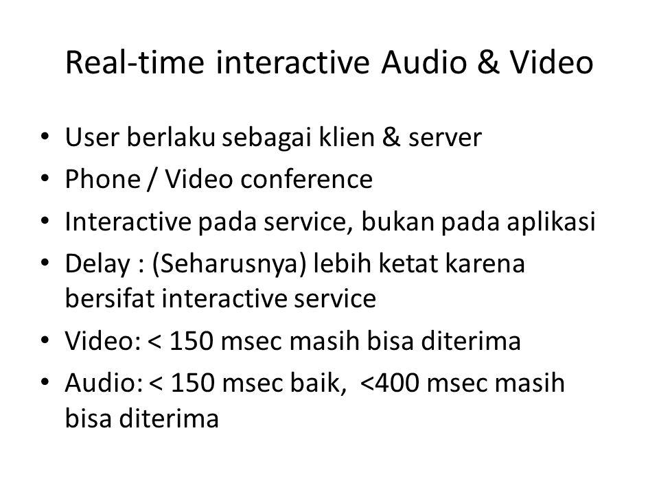 Real-time interactive Audio & Video