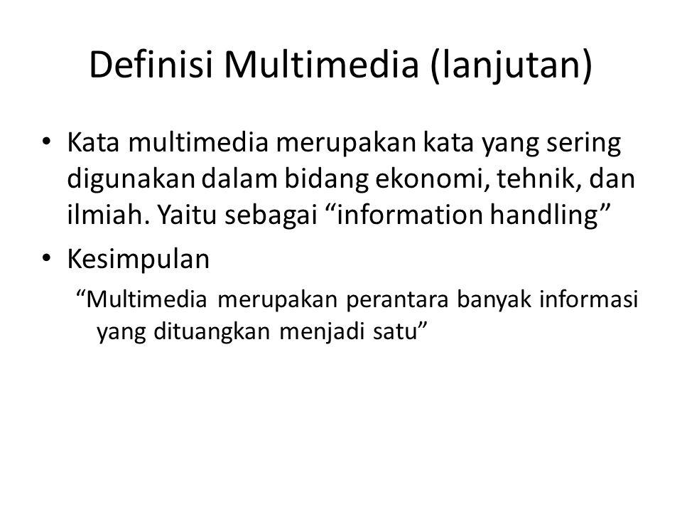 Definisi Multimedia (lanjutan)