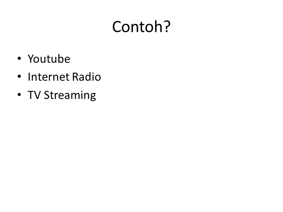 Contoh Youtube Internet Radio TV Streaming
