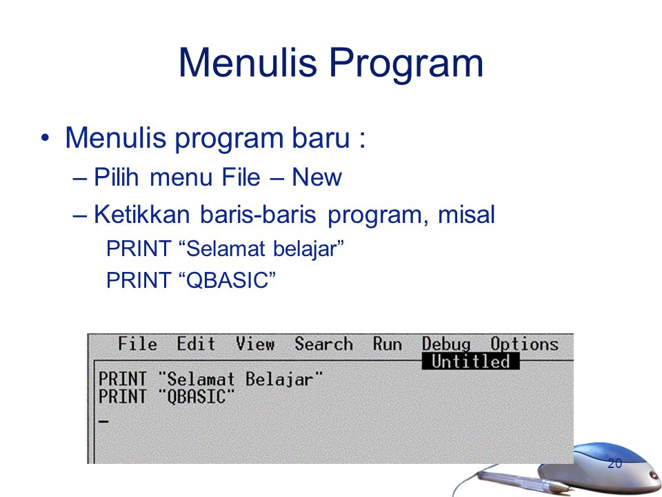 Menulis Program Menulis program baru : Pilih menu File – New