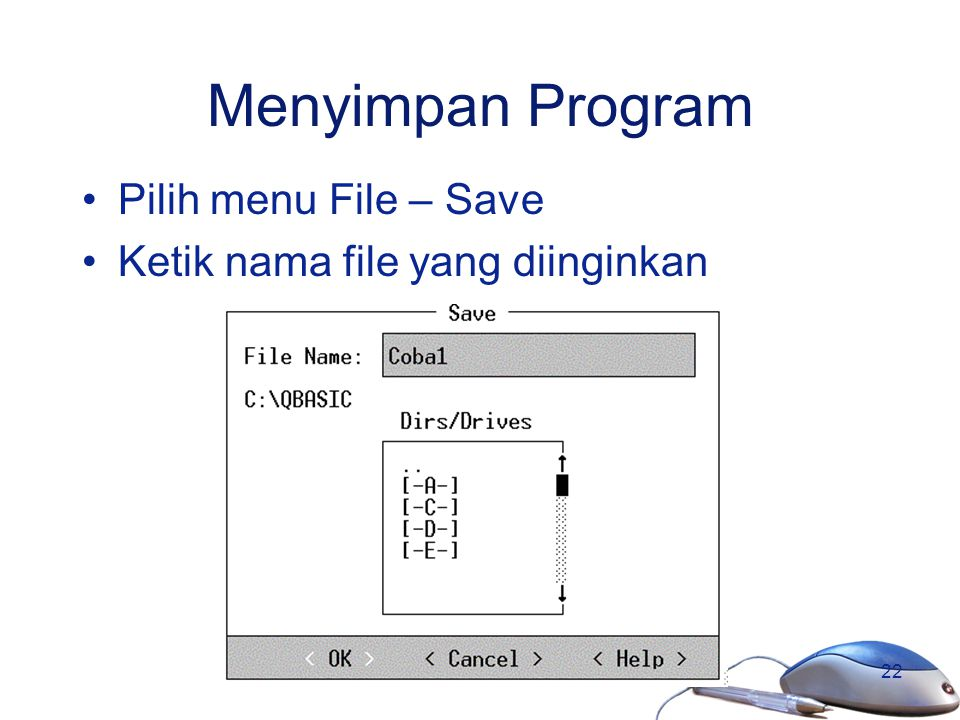 Menyimpan Program Pilih menu File – Save