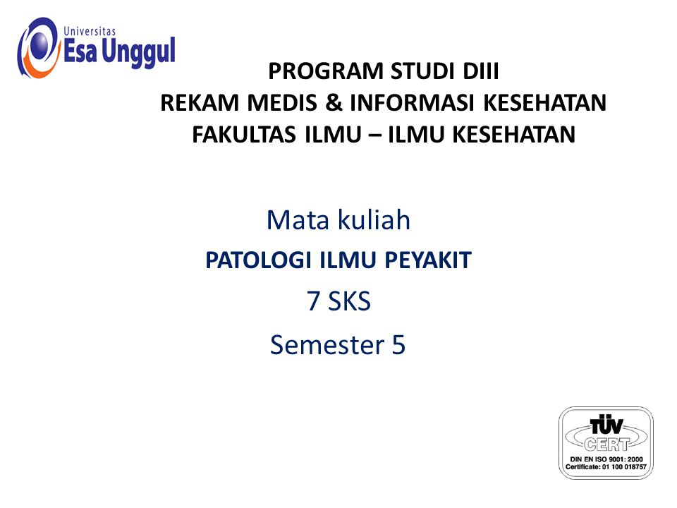 Mata kuliah PATOLOGI ILMU PEYAKIT 7 SKS Semester 5