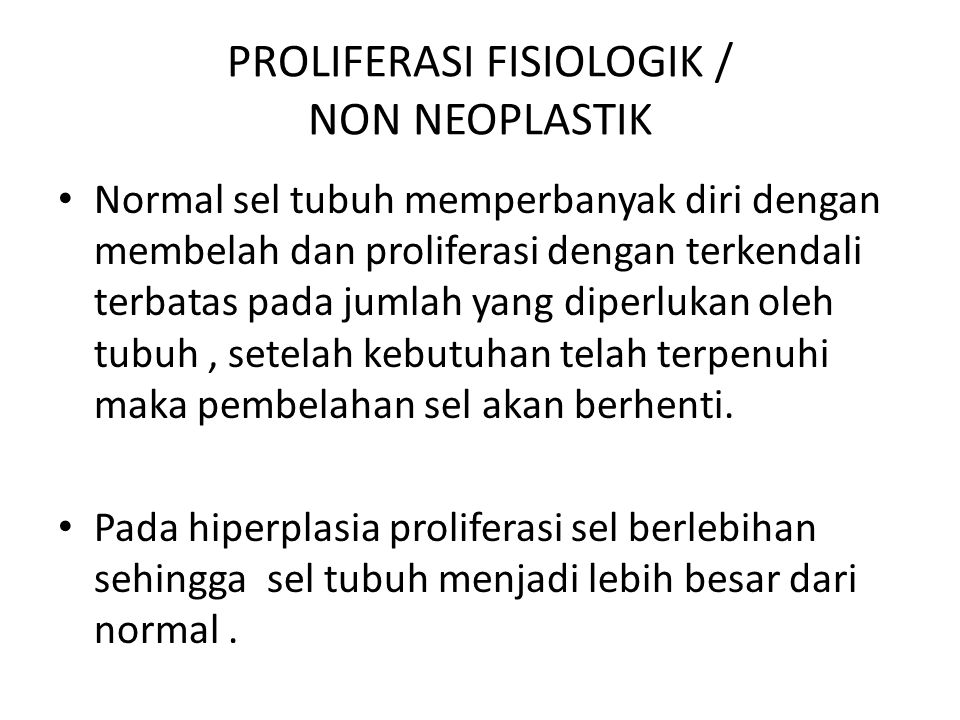 PROLIFERASI FISIOLOGIK / NON NEOPLASTIK