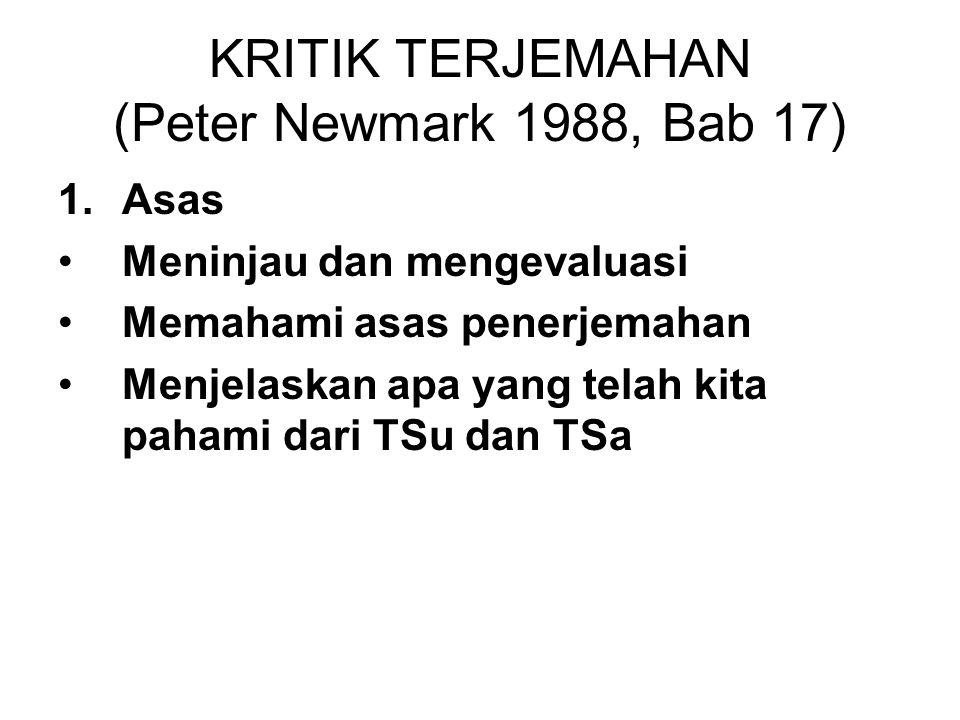 KRITIK TERJEMAHAN (Peter Newmark 1988, Bab 17)