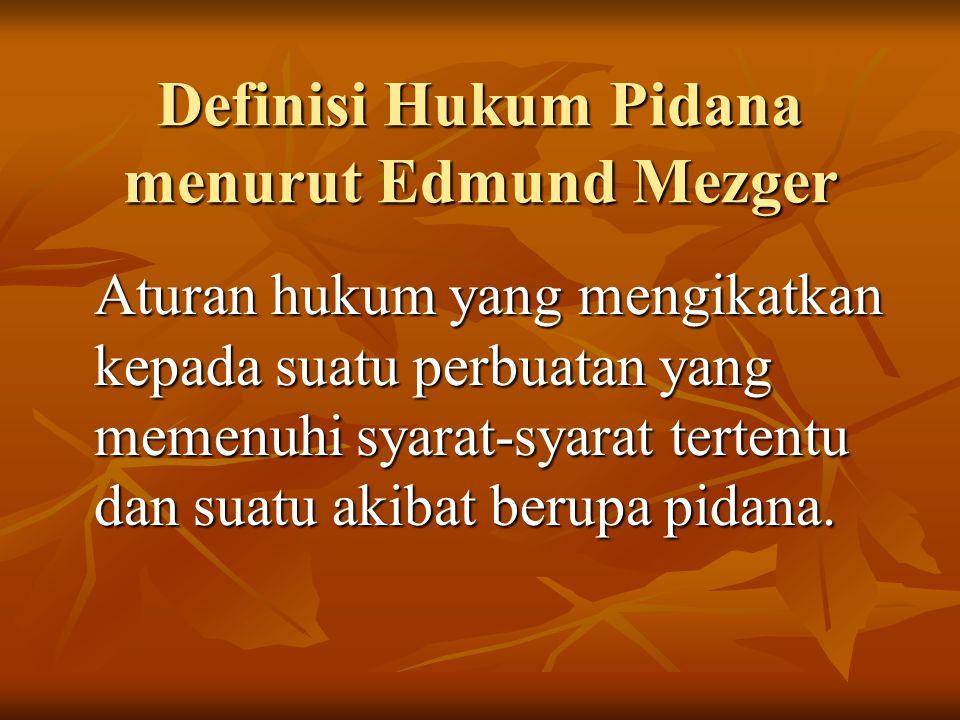 Definisi Hukum Pidana menurut Edmund Mezger