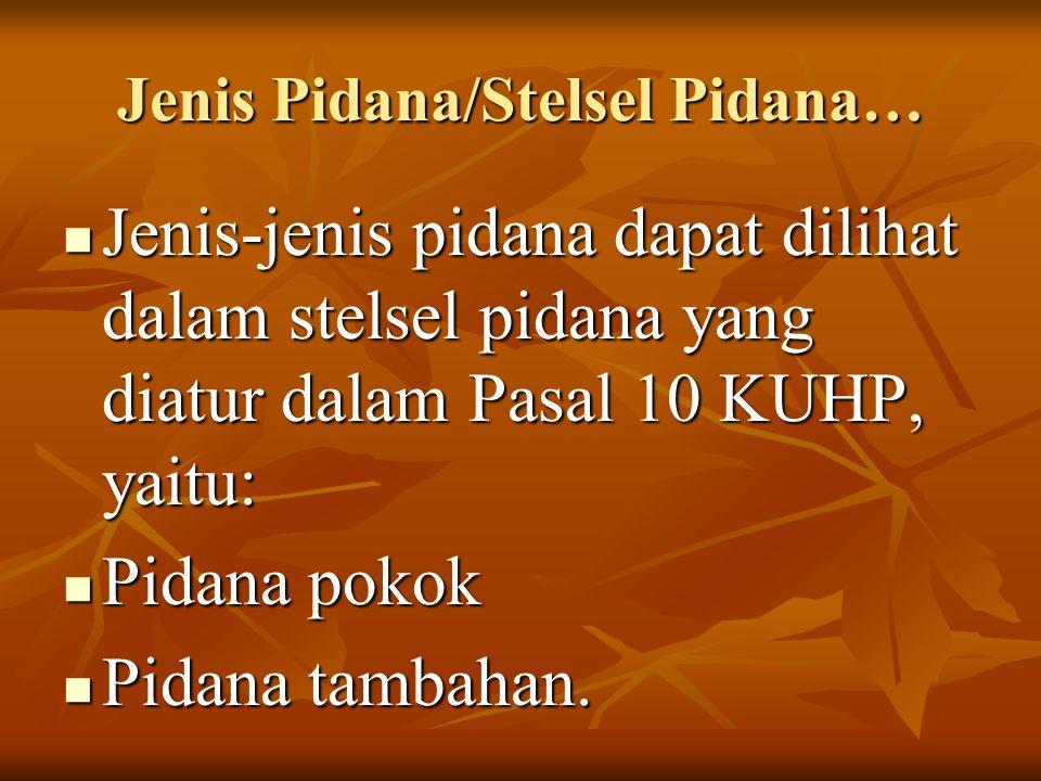 Jenis Pidana/Stelsel Pidana…