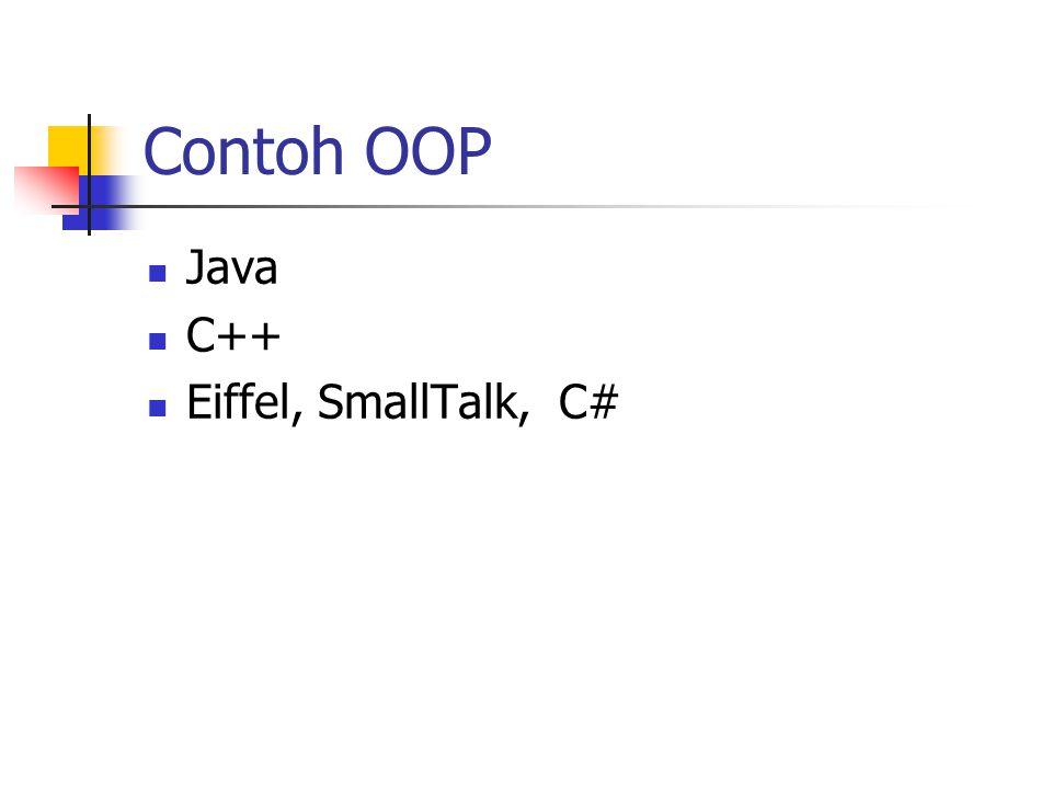 Contoh OOP Java C++ Eiffel, SmallTalk, C#