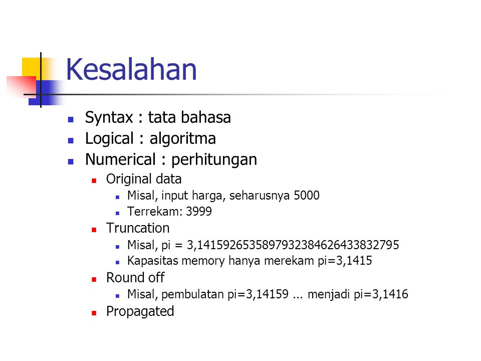 Kesalahan Syntax : tata bahasa Logical : algoritma