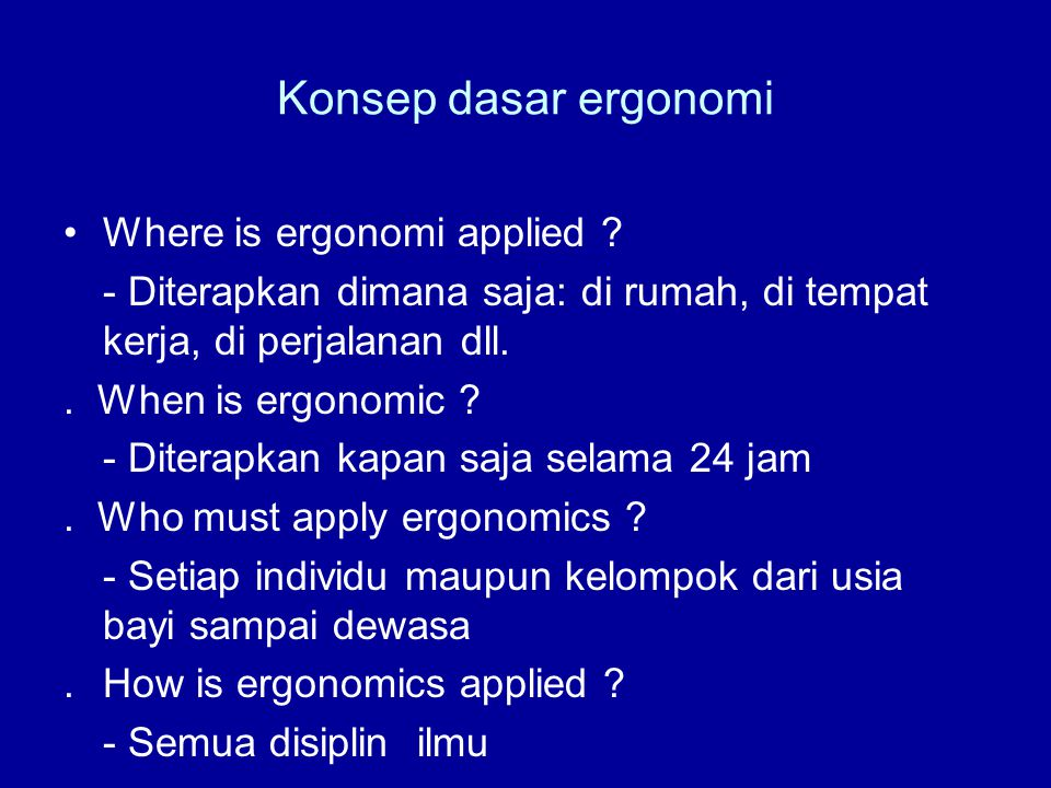 Konsep dasar ergonomi Where is ergonomi applied