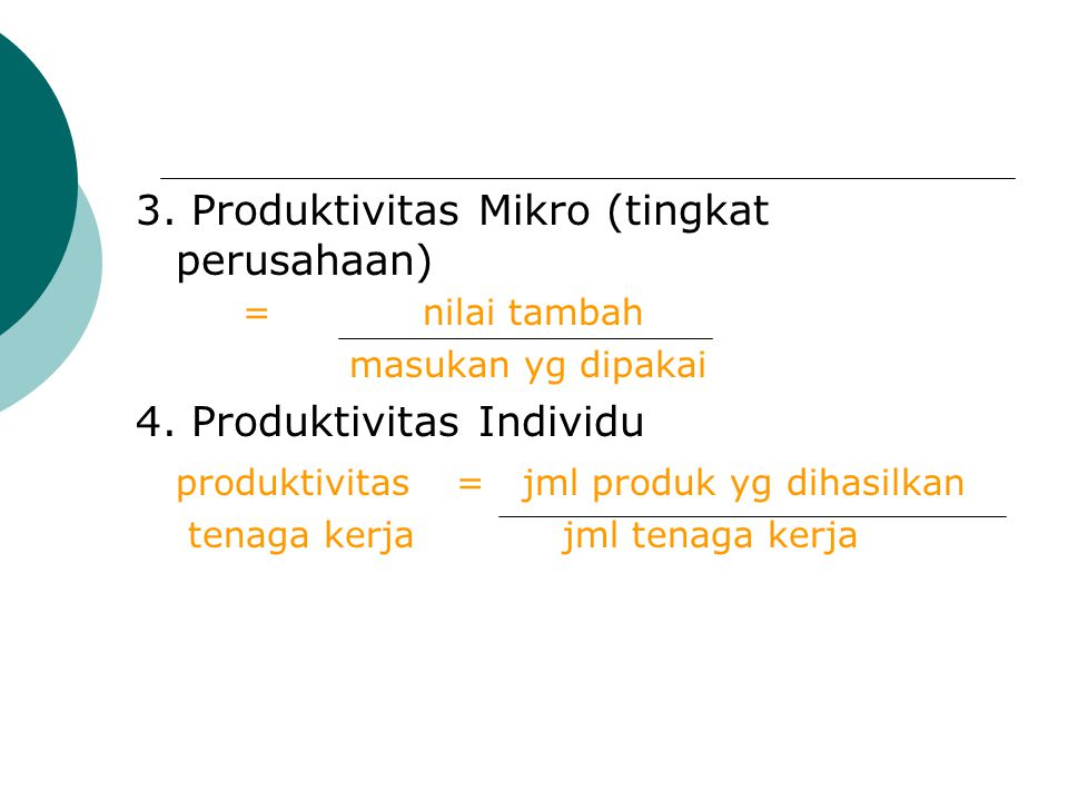 3. Produktivitas Mikro (tingkat perusahaan) = nilai tambah