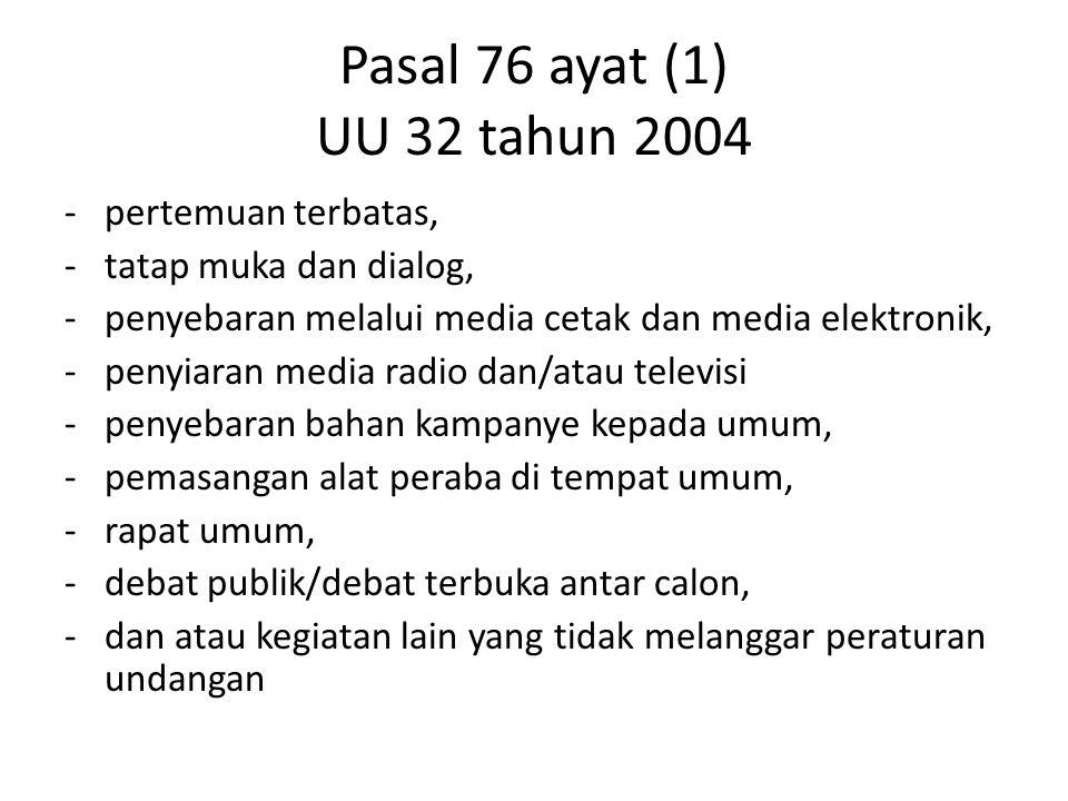 Pasal 76 ayat (1) UU 32 tahun 2004 pertemuan terbatas,