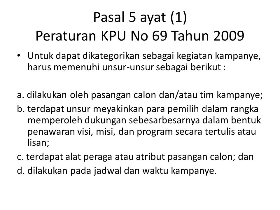 Pasal 5 ayat (1) Peraturan KPU No 69 Tahun 2009