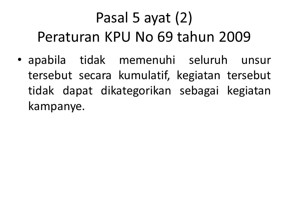Pasal 5 ayat (2) Peraturan KPU No 69 tahun 2009
