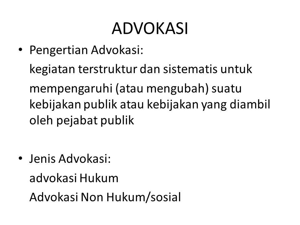 ADVOKASI Pengertian Advokasi: