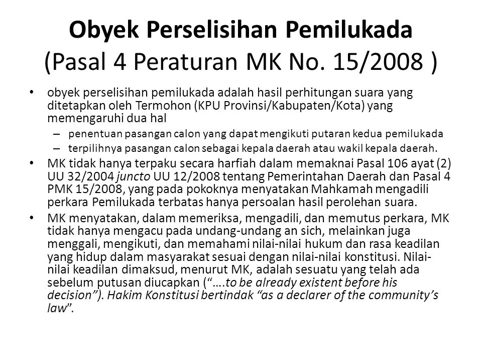 Obyek Perselisihan Pemilukada (Pasal 4 Peraturan MK No. 15/2008 )
