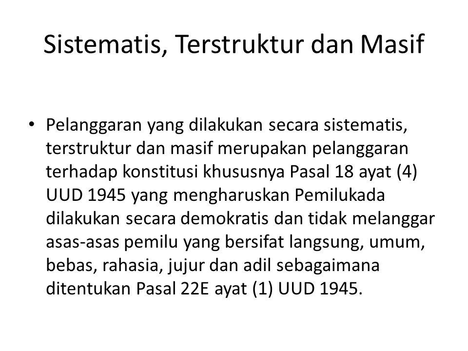 Sistematis, Terstruktur dan Masif