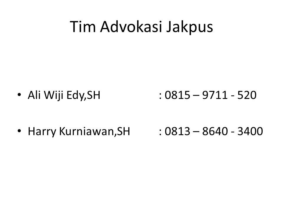 Tim Advokasi Jakpus Ali Wiji Edy,SH : 0815 – 9711 - 520