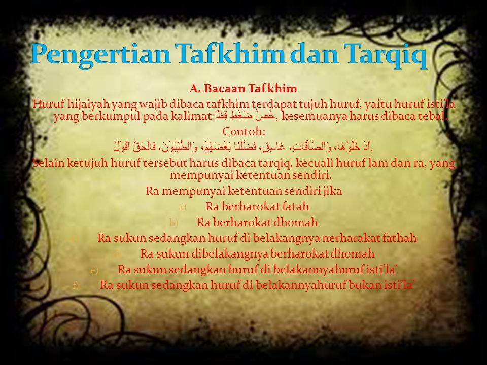 Pengertian Tafkhim dan Tarqiq