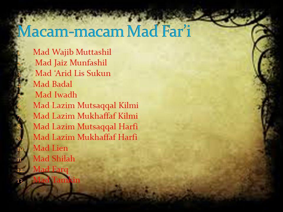 Macam-macam Mad Far'i Mad Wajib Muttashil Mad Jaiz Munfashil