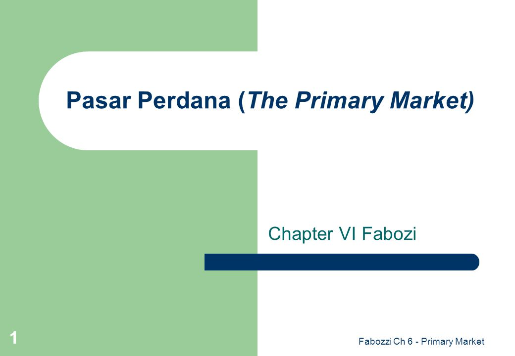 Pasar Perdana (The Primary Market)