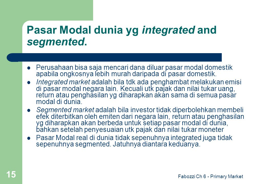 Pasar Modal dunia yg integrated and segmented.