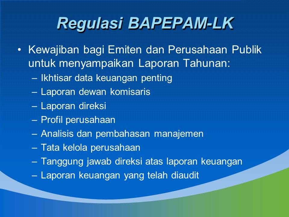 Regulasi BAPEPAM-LK Kewajiban bagi Emiten dan Perusahaan Publik untuk menyampaikan Laporan Tahunan:
