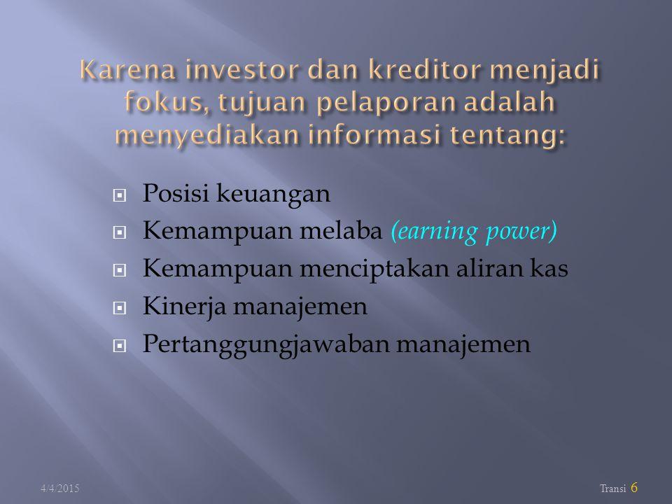 Karena investor dan kreditor menjadi fokus, tujuan pelaporan adalah menyediakan informasi tentang: