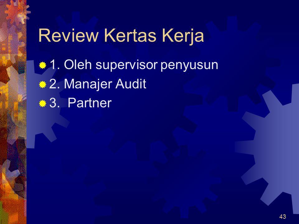 Review Kertas Kerja 1. Oleh supervisor penyusun 2. Manajer Audit