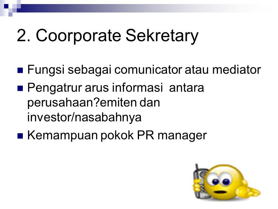 2. Coorporate Sekretary Fungsi sebagai comunicator atau mediator