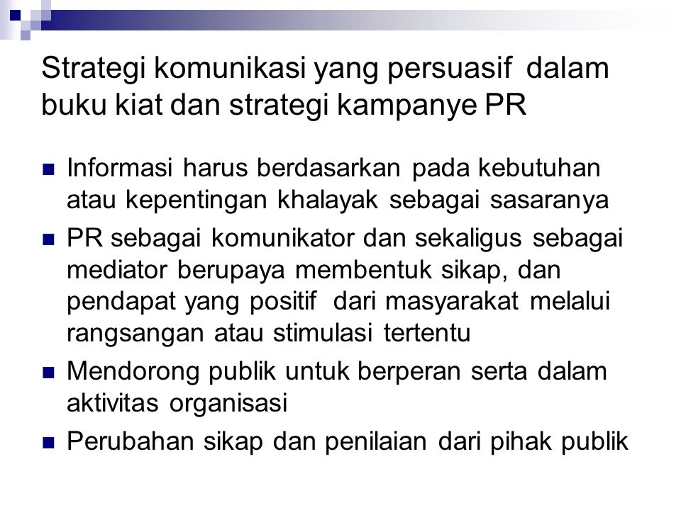 Strategi komunikasi yang persuasif dalam buku kiat dan strategi kampanye PR