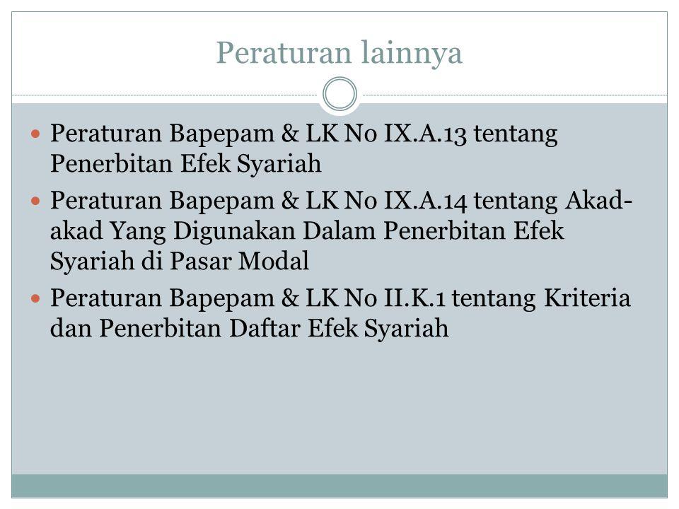 Peraturan lainnya Peraturan Bapepam & LK No IX.A.13 tentang Penerbitan Efek Syariah.