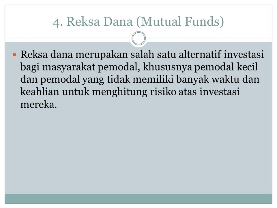 4. Reksa Dana (Mutual Funds)
