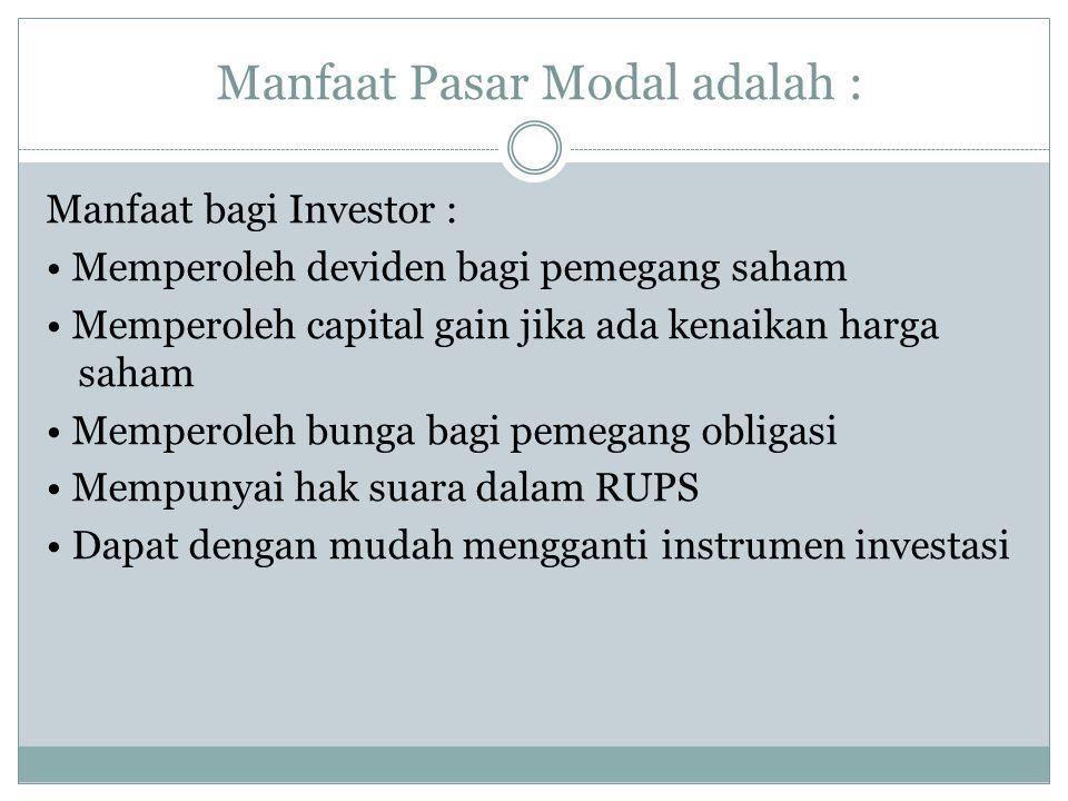 Manfaat Pasar Modal adalah :
