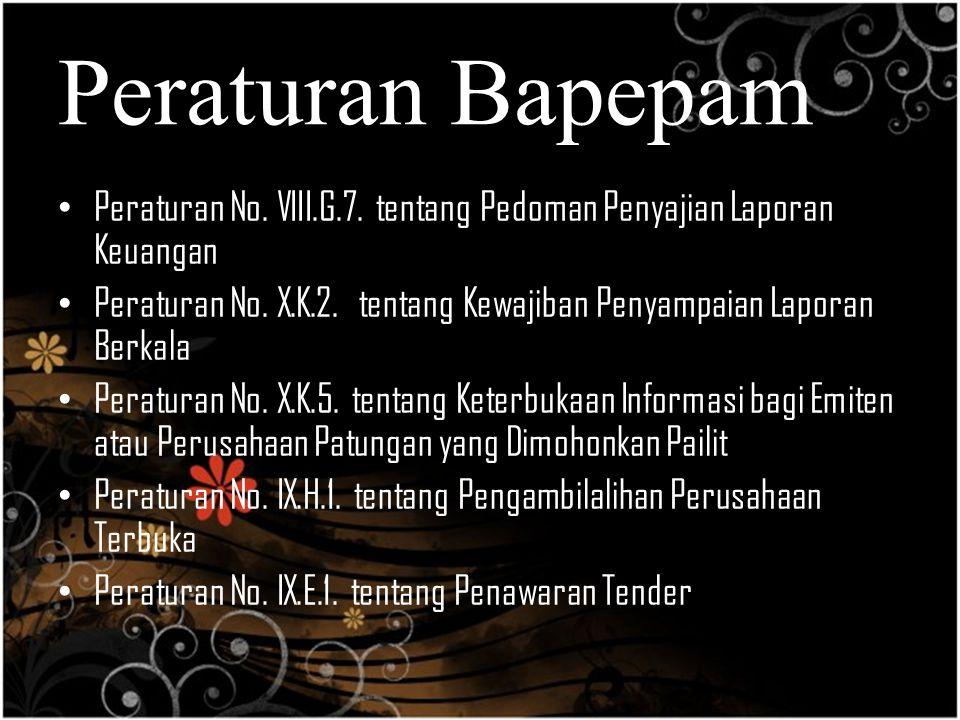 Peraturan Bapepam Peraturan No. VIII.G.7. tentang Pedoman Penyajian Laporan Keuangan.