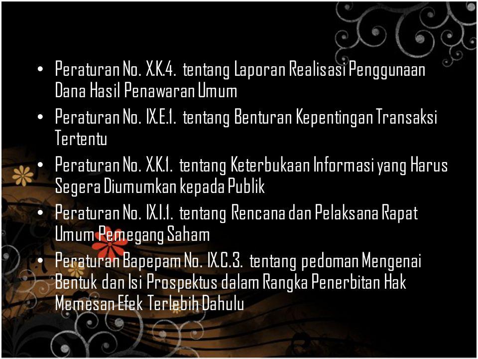 Peraturan No. X.K.4. tentang Laporan Realisasi Penggunaan Dana Hasil Penawaran Umum