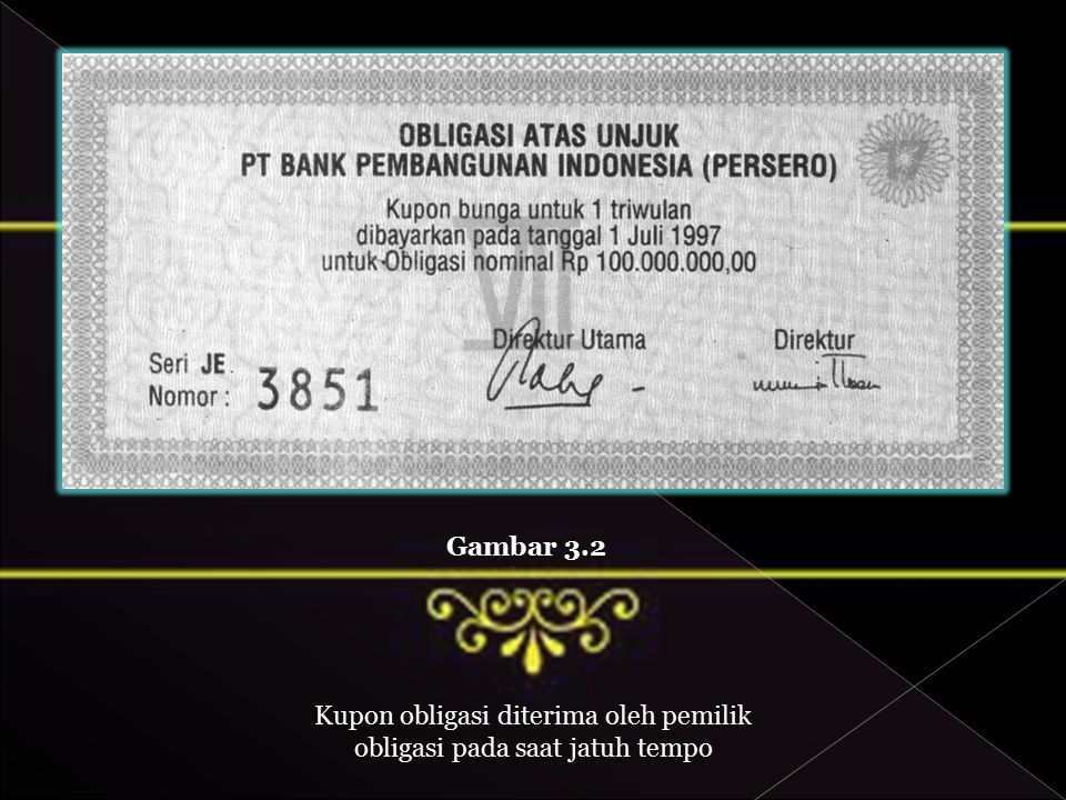 Kupon obligasi diterima oleh pemilik obligasi pada saat jatuh tempo
