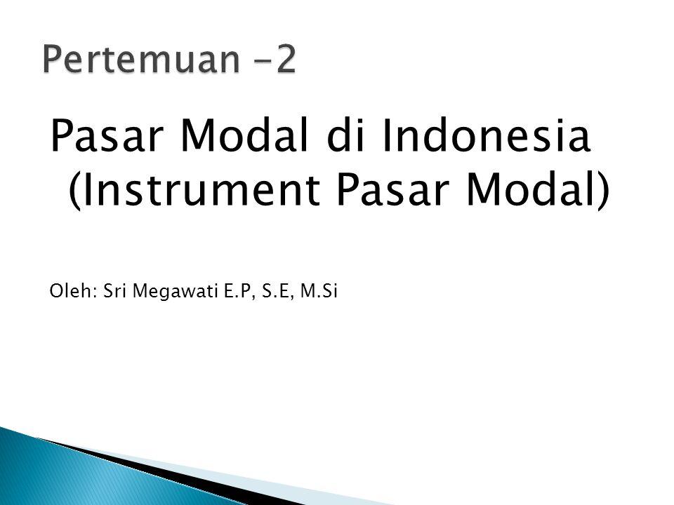 Pasar Modal di Indonesia (Instrument Pasar Modal)