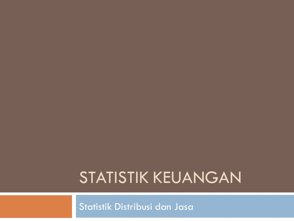 Statistik Distribusi dan Jasa