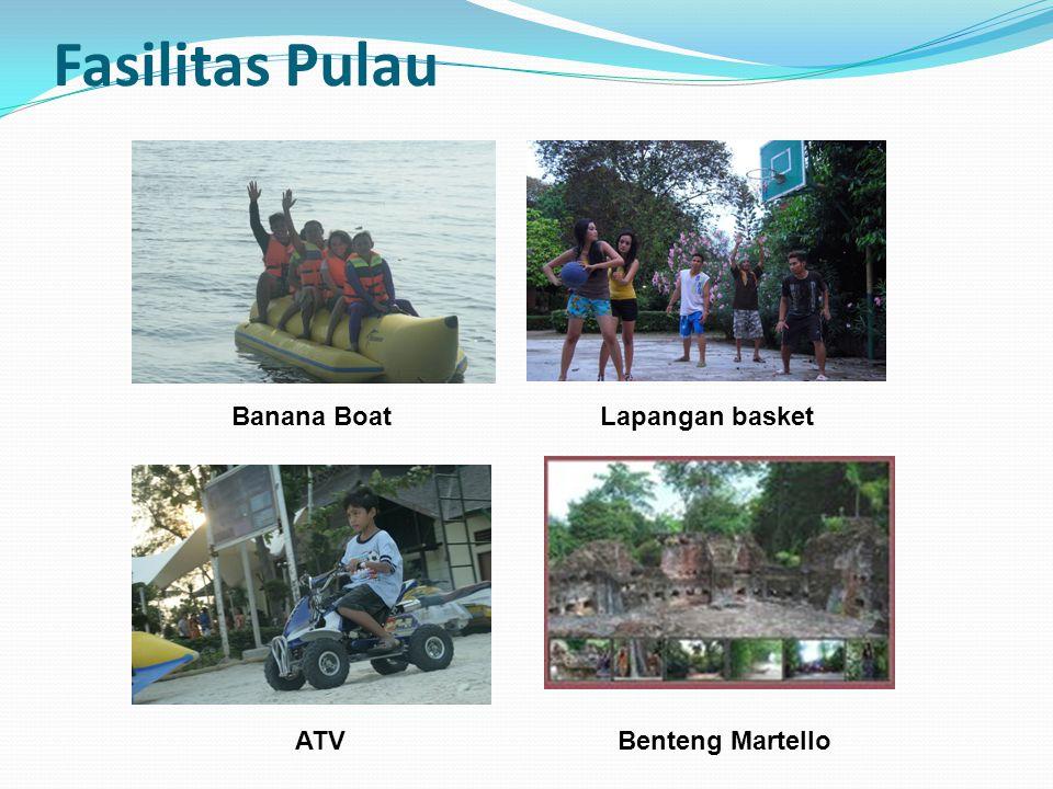 Fasilitas Pulau Banana Boat Lapangan basket ATV Benteng Martello