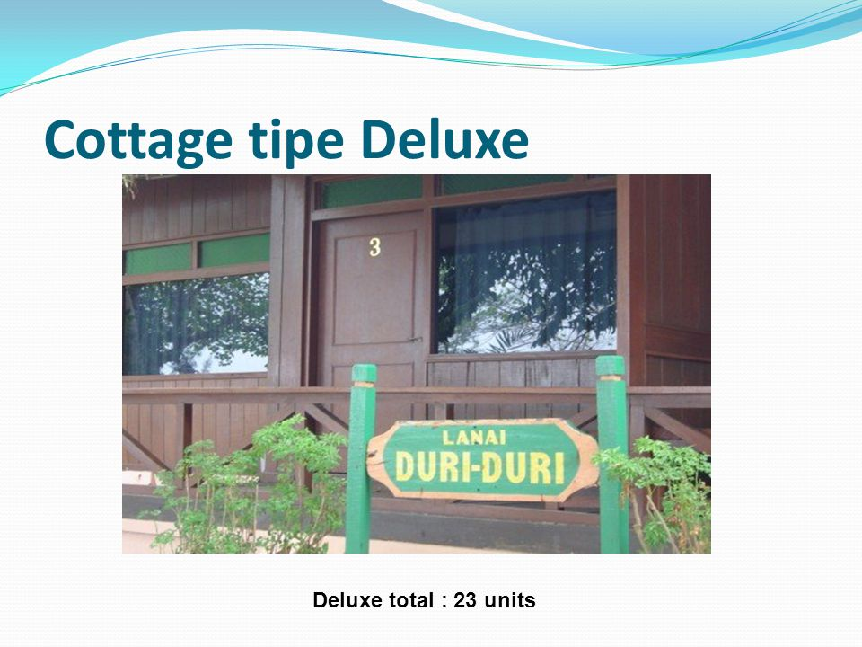 Cottage tipe Deluxe Deluxe total : 23 units