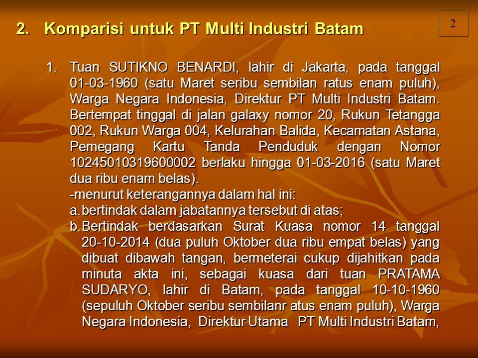 2. Komparisi untuk PT Multi Industri Batam