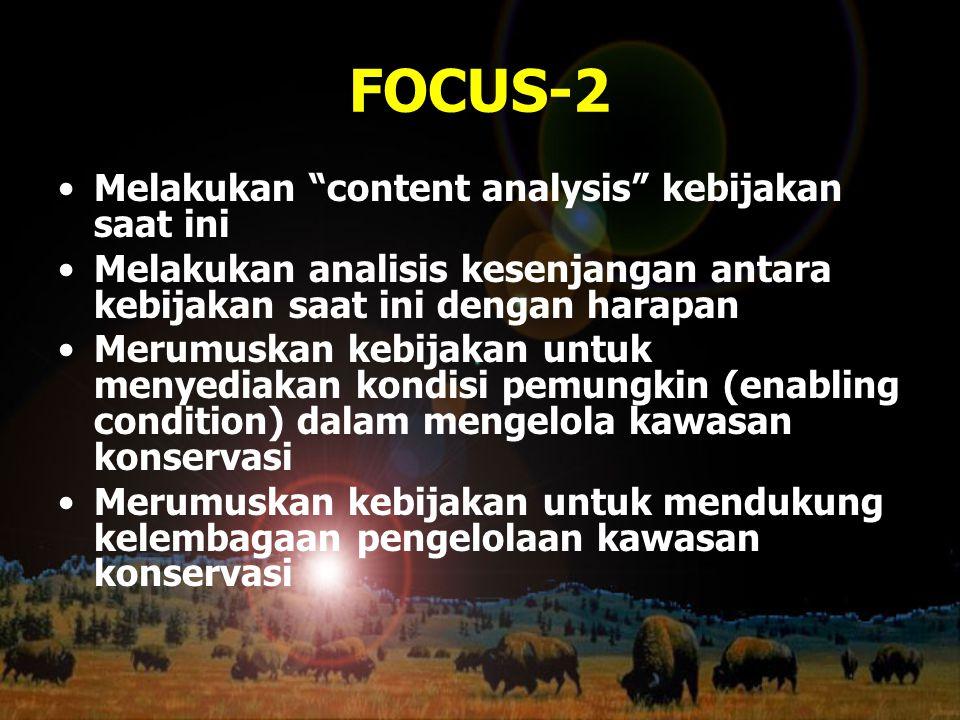 FOCUS-2 Melakukan content analysis kebijakan saat ini