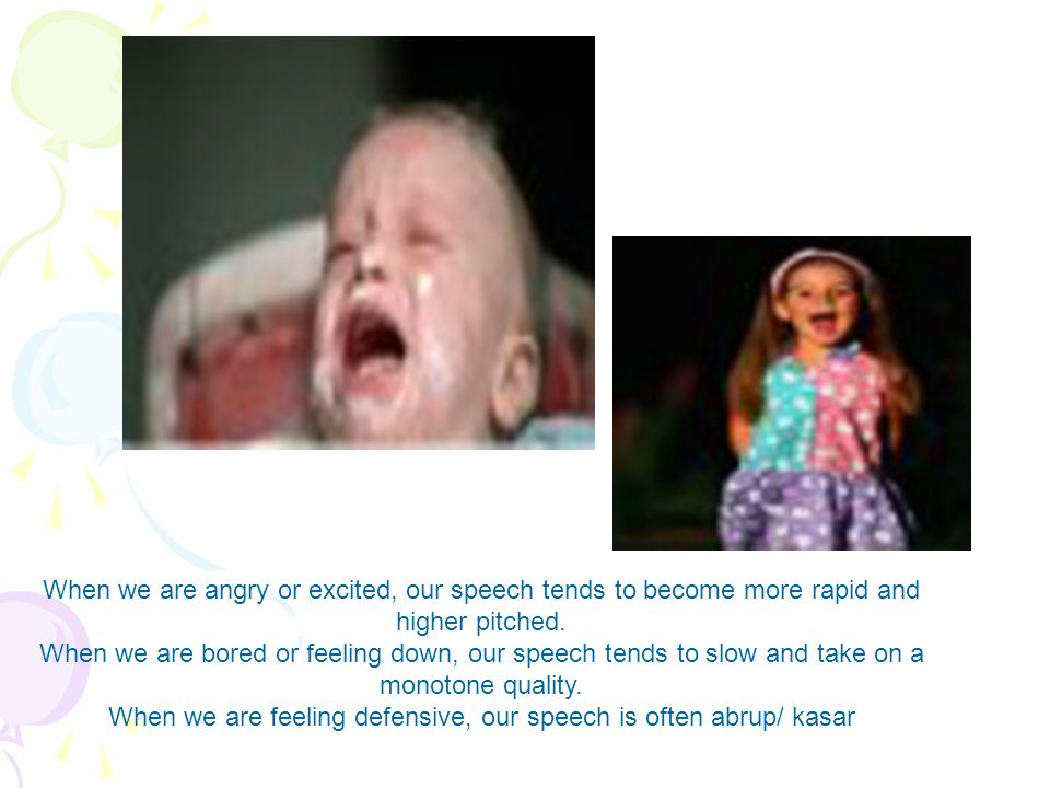 When we are feeling defensive, our speech is often abrup/ kasar