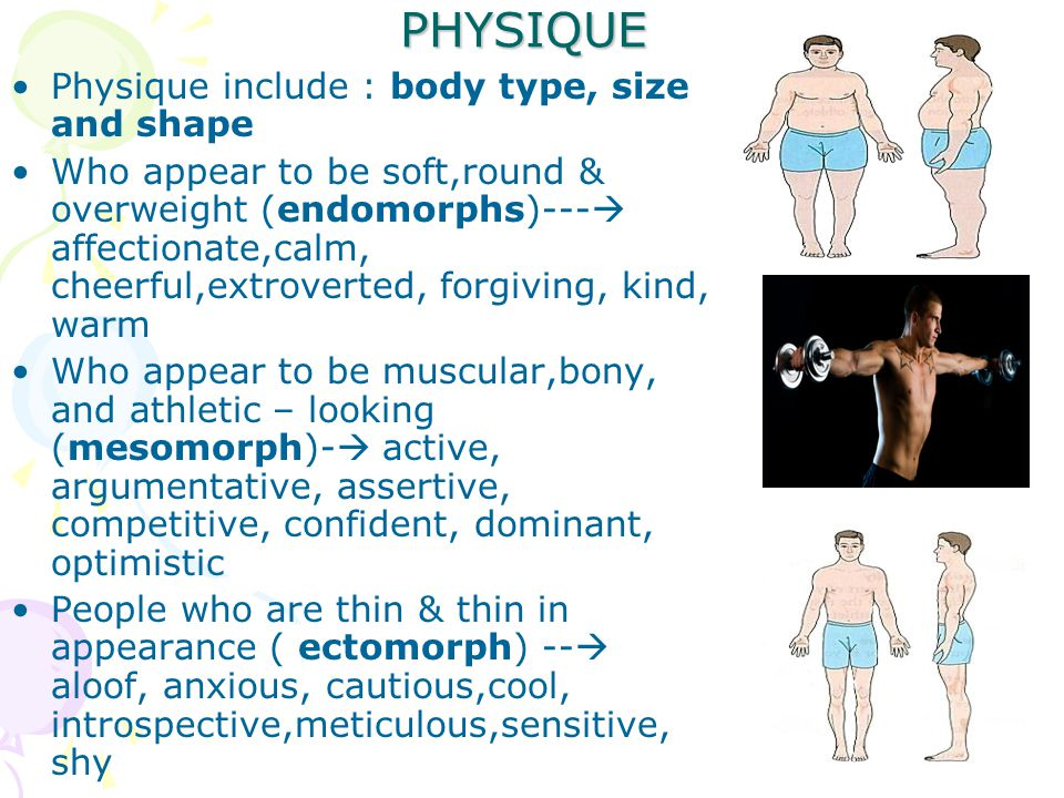 PHYSIQUE Physique include : body type, size and shape