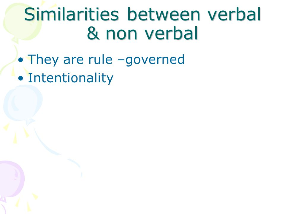 Similarities between verbal & non verbal