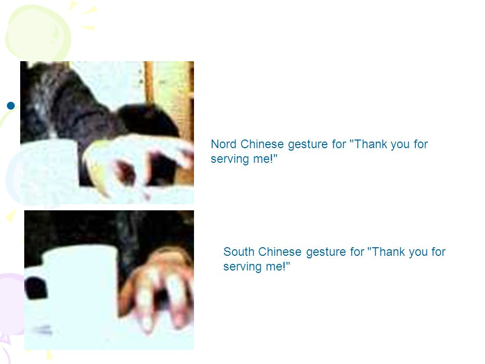! Nord Chinese gesture for Thank you for serving me!