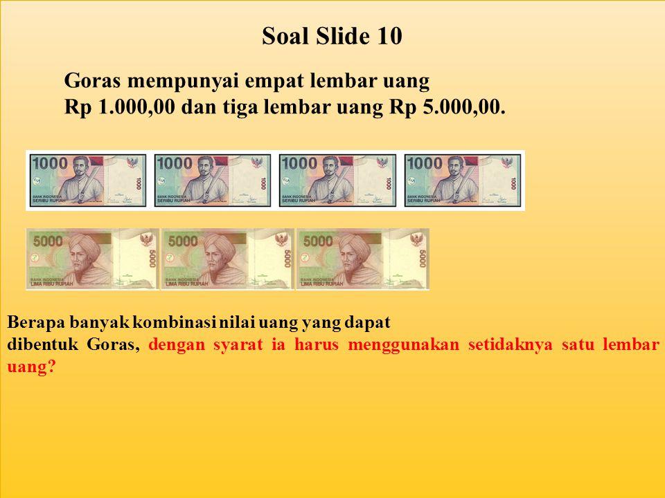Soal Slide 10 Goras mempunyai empat lembar uang