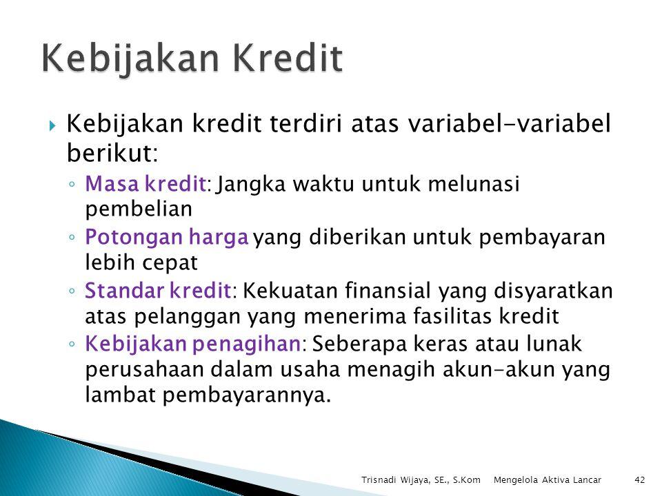 Kebijakan Kredit Kebijakan kredit terdiri atas variabel-variabel berikut: Masa kredit: Jangka waktu untuk melunasi pembelian.